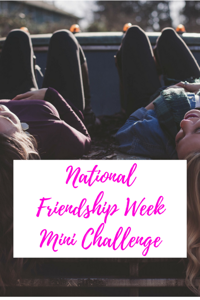 National Friendship Week Mini Challenge